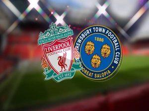 Soi kèo Liverpool vs Shrewsbury, 02h45 ngày 05/02