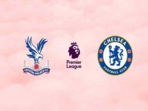 Soi kèo Crystal Palace vs Chelsea, 00h00 ngày 08/7 – Ngoại hạng Anh