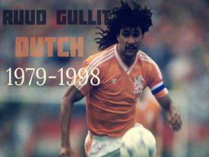 """Tiểu sử Ruud Gullit – """"Ngôi đền huyền thoại"""" làng bóng đá"""